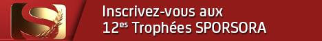 Inscriptions aux 12es Trophées SPORSORA