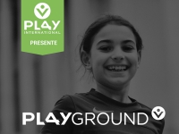 PLAY International vous invite au PLAYGROUND