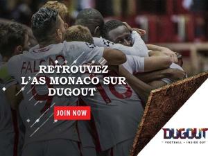 L'AS Monaco dans l'aventure Dugout