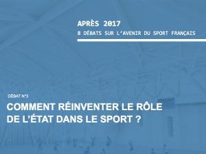 Après 2017, 3° débat : Comment réinventer le rôle de l'Etat dans le sport ?