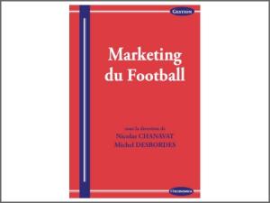 """Ouvrage sur le """"Marketing du Football"""""""