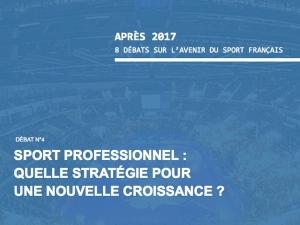 Après 2017, 4° débat : Sport professionnel